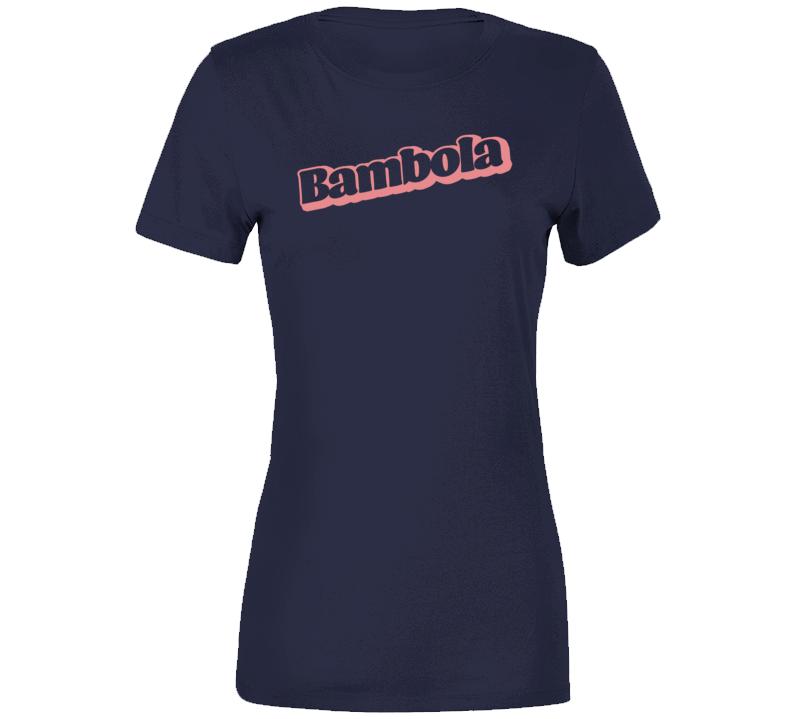 Bambola  Premium Ladies T Shirt
