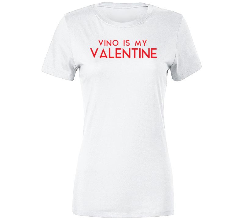 Vino Is My Valentine  Premium Ladies T Shirt