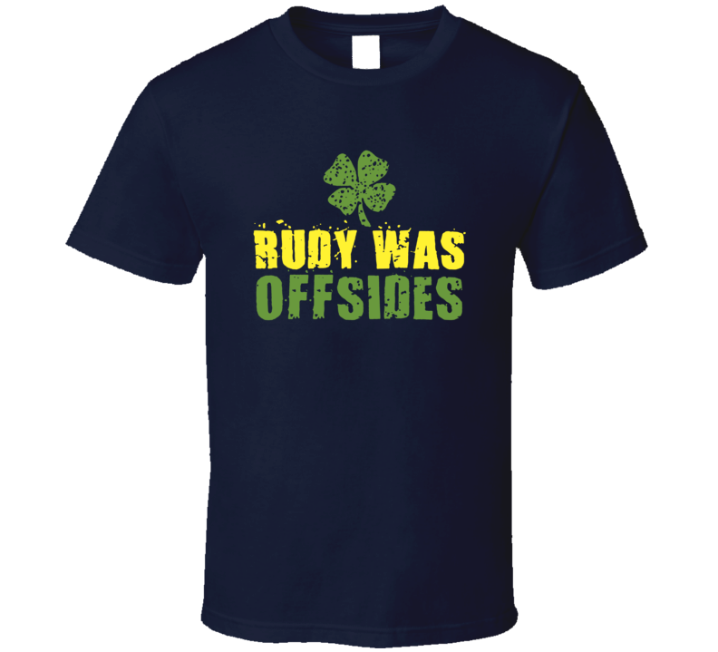 Rudy Was Offsides Football Movie 90s Cool Fan T Shirt