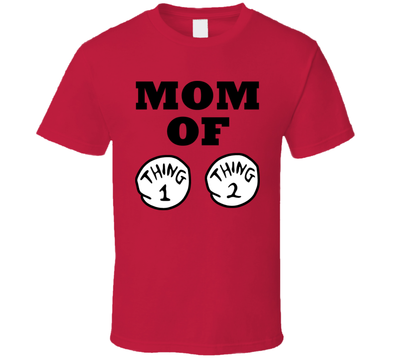 Mom Of Thing 1 And 2 T Shirt