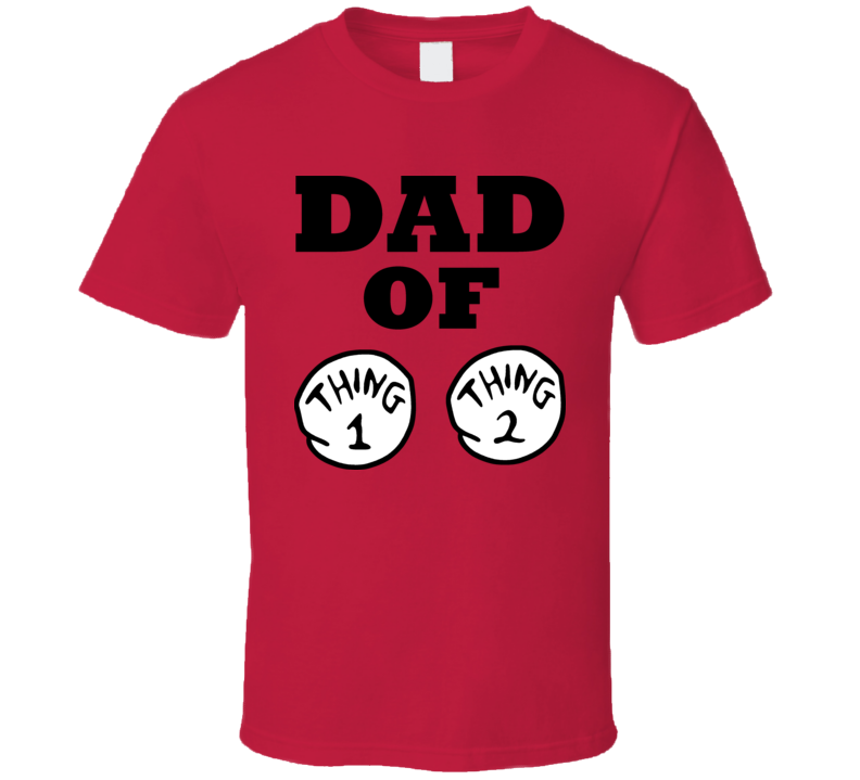 Dad Of Thing 1 And Thing 2 T Shirt
