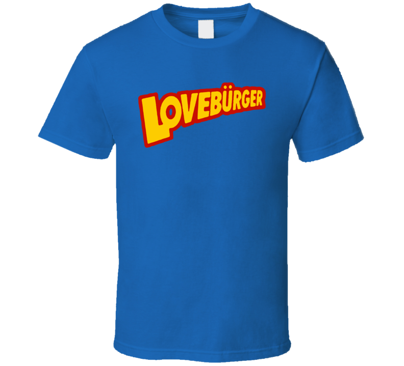 Loveburger Funny Classic T Shirt