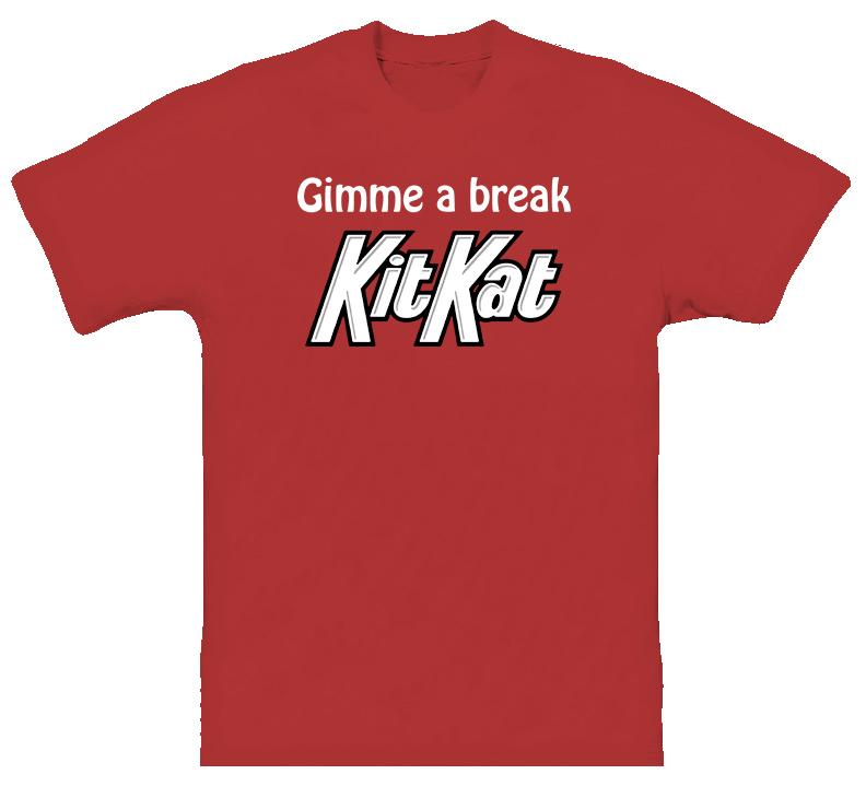 Gimme A Break Kit Kat Candy T Shirt