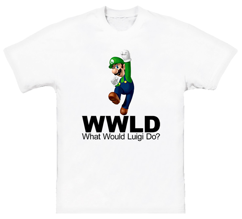 What Would Luigi Do Mario Brothers T Shirt