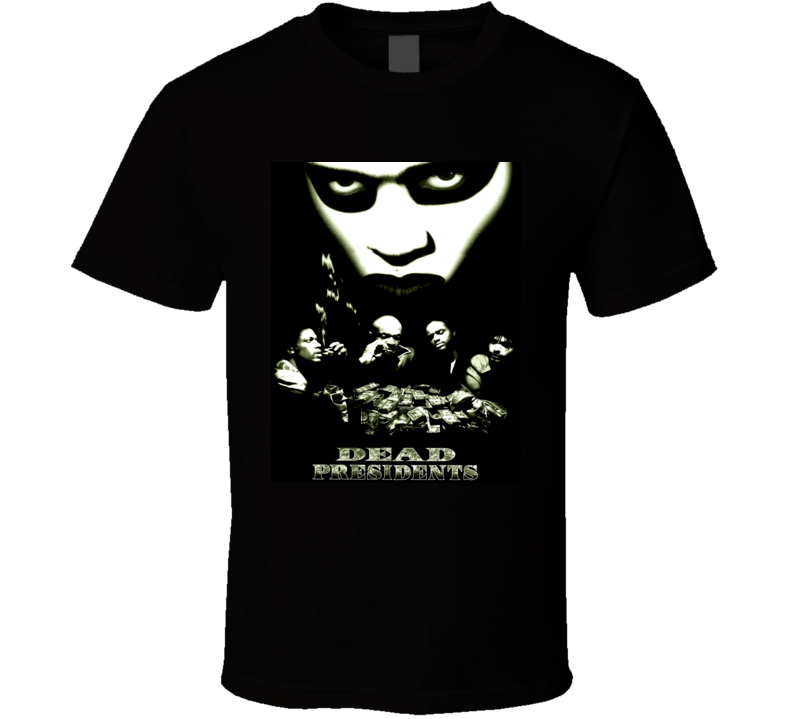 Dead Presidents Crime Movie T Shirt