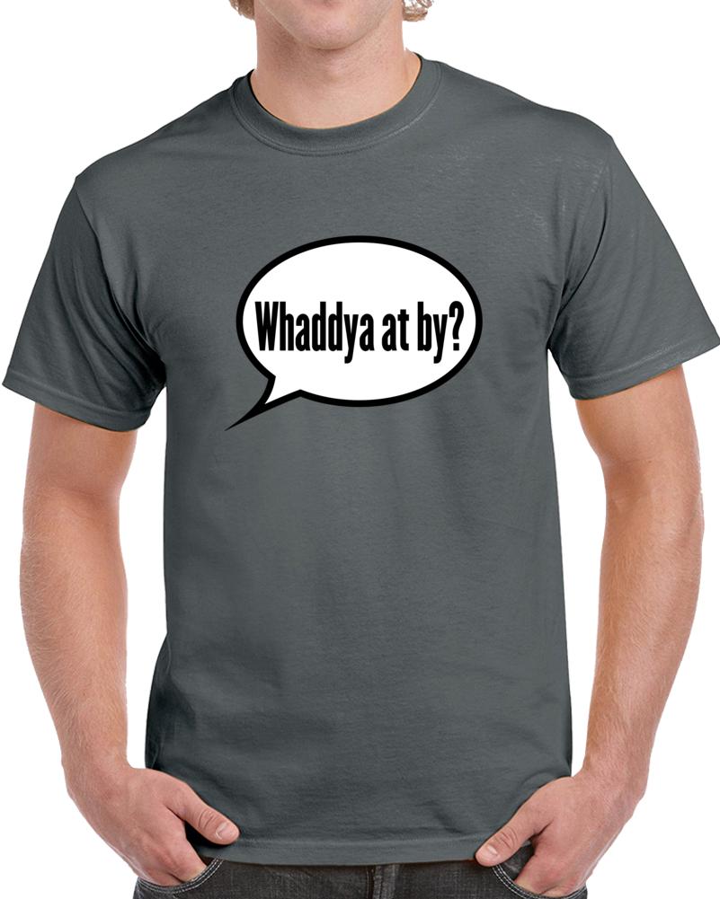 Whaddya At By Newfoundland Shirt