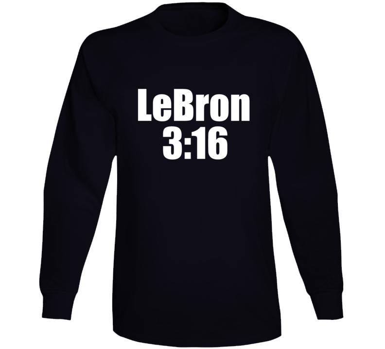 Lebron 3:16 Stone Cold Steve Austin Day Long Sleeve T Shirt