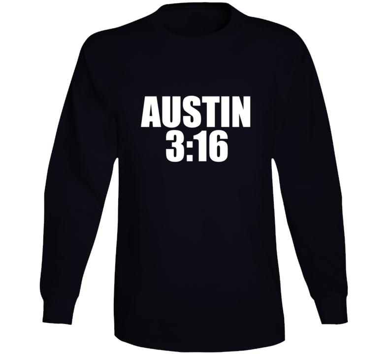 Stone Cold Steve Austin 3:16 Long Sleeve T Shirt