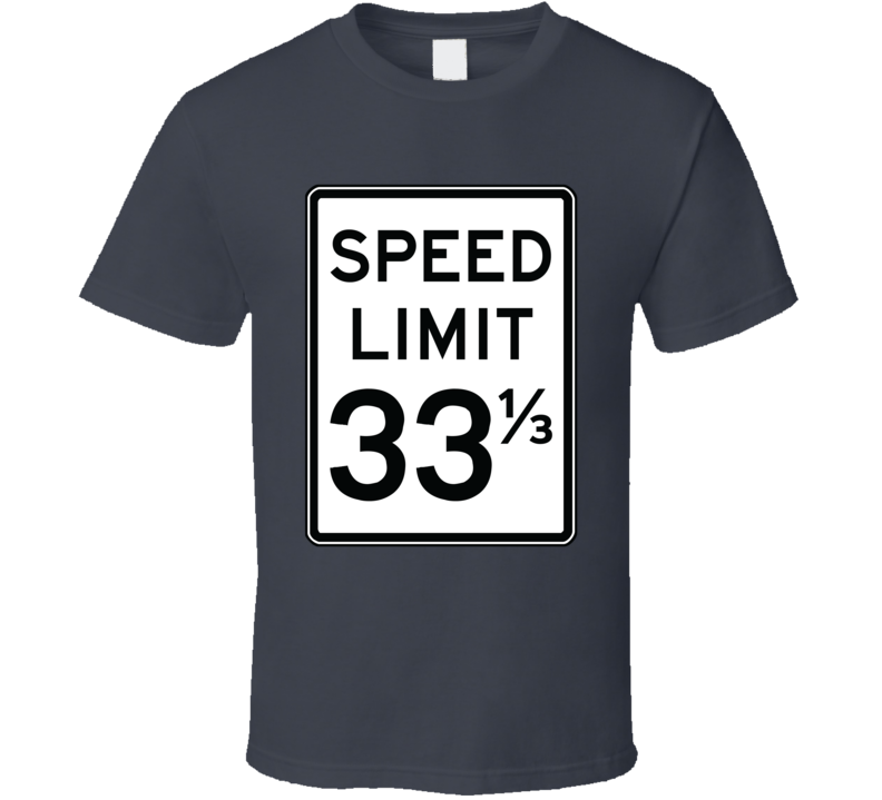 Speed Limit 33-1/3 T Shirt