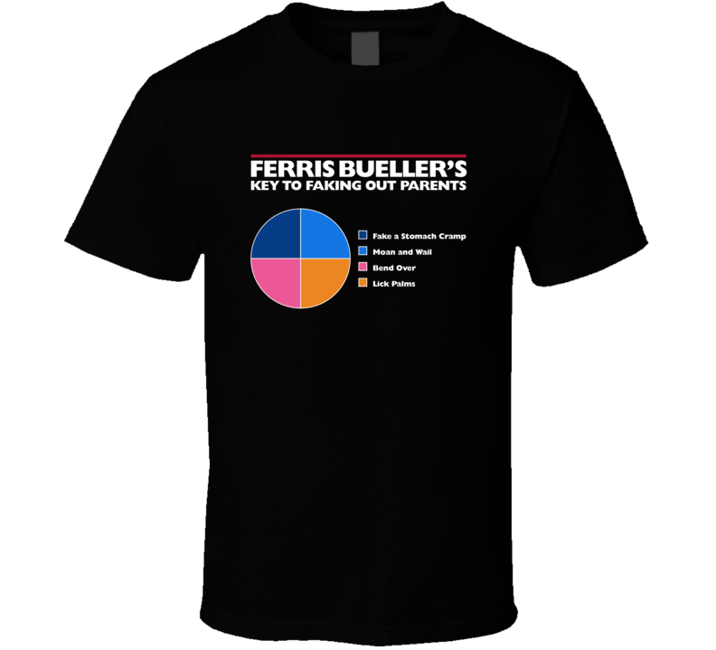 Ferris Bueller's Key To Faking Out Parents T Shirt