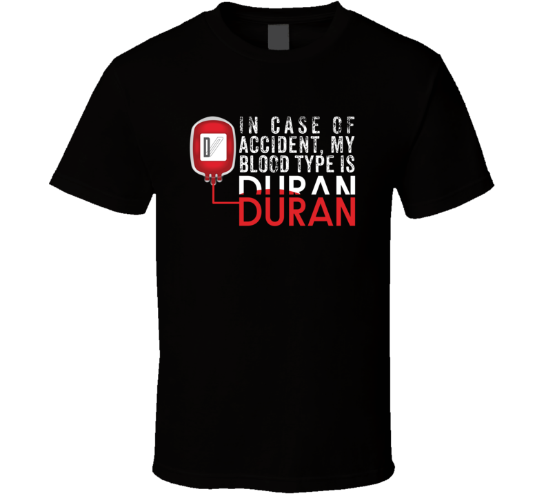 My Blood Type Is Duran Duran - T Shirt