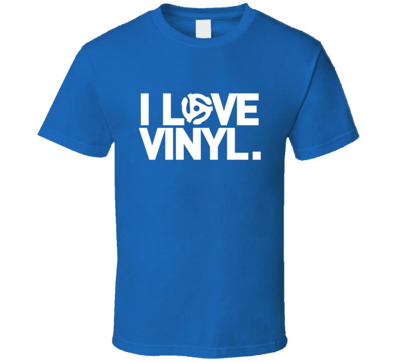 I Love Vinyl T Shirt