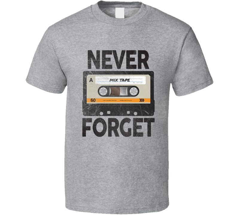 Never Forget T Shirt