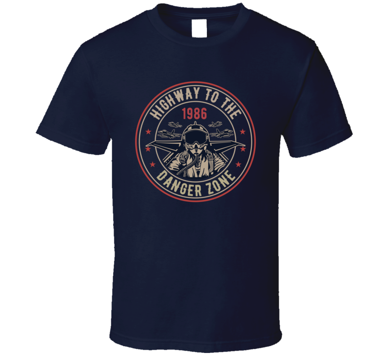 Highway To The Danger Zone T Shirt