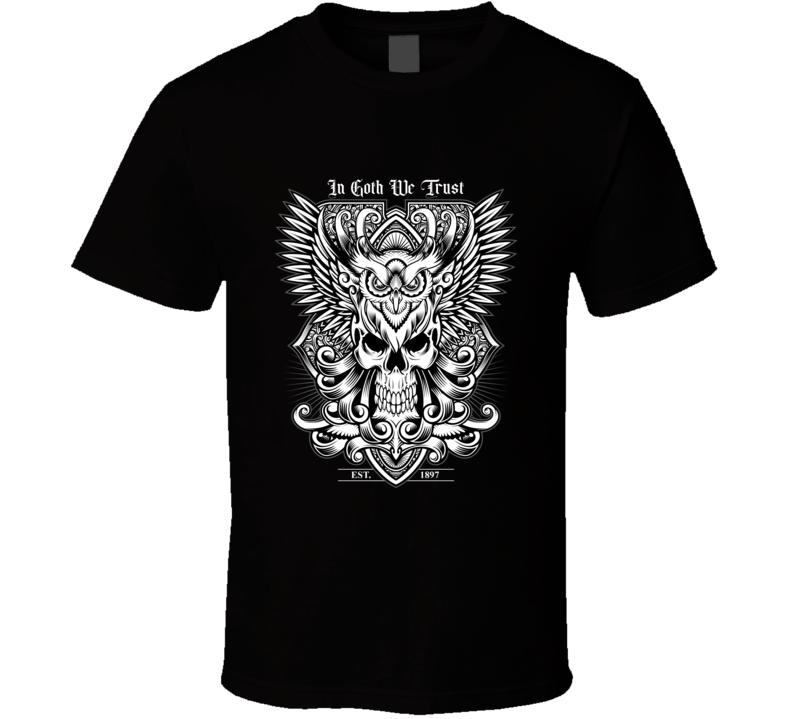 In Goth We Trust T Shirt