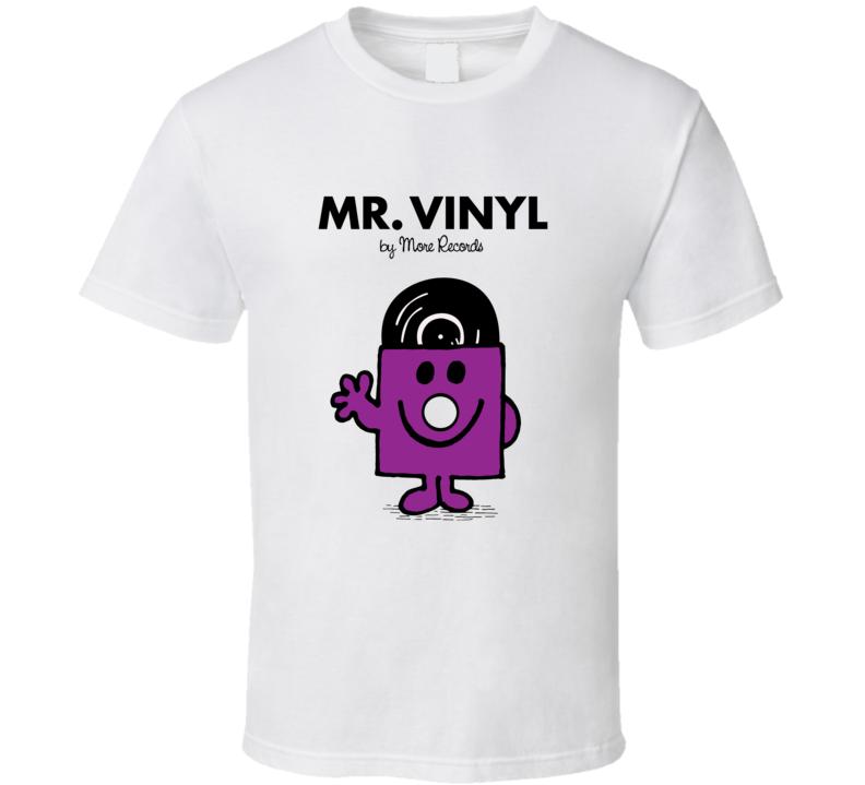 Mr. Vinyl T Shirt