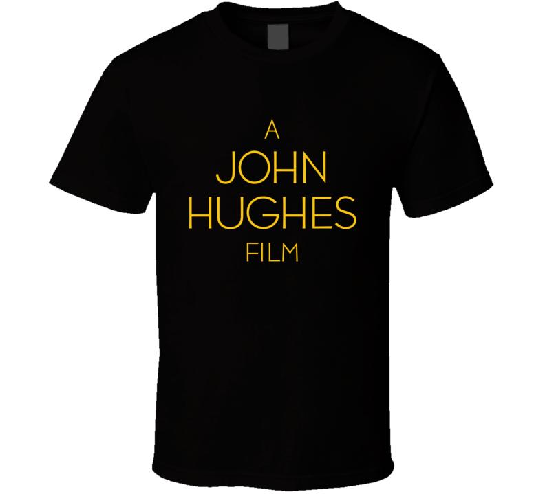 A John Hughes Film T Shirt