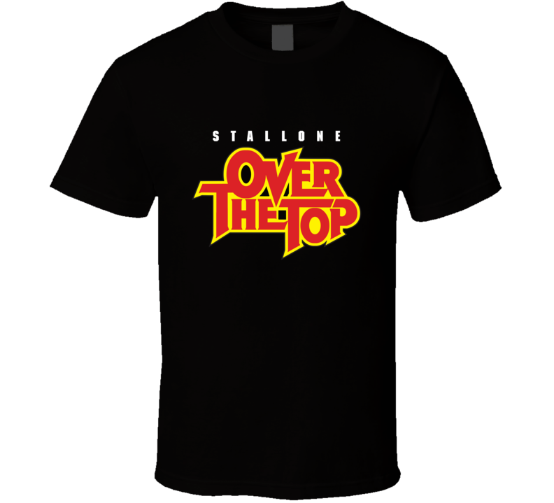 Over The Top T Shirt