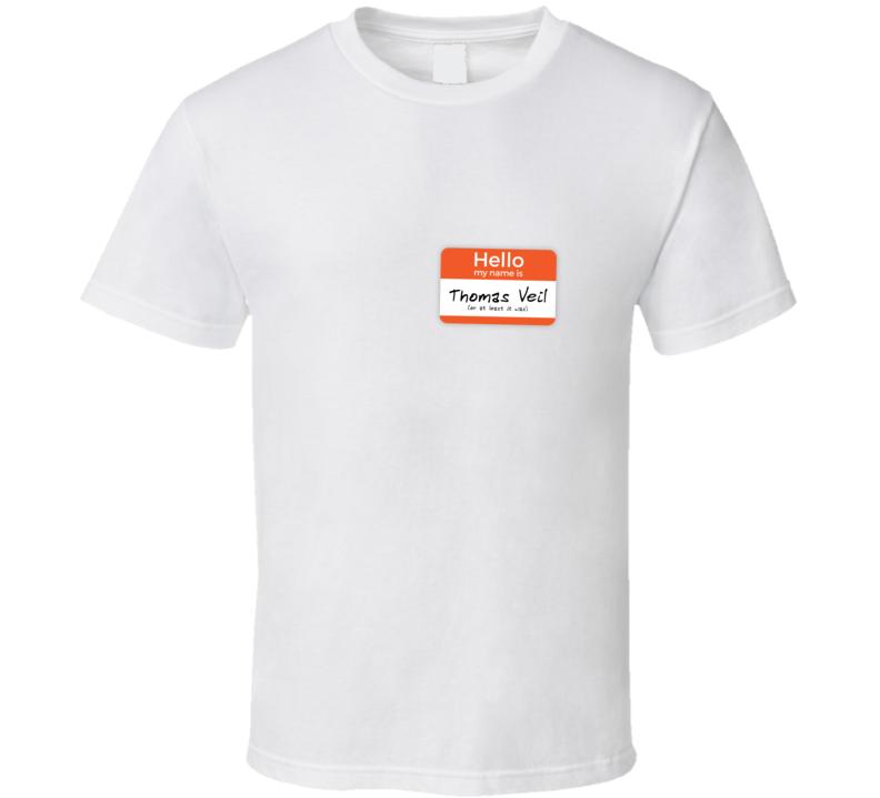 Hello My Name Is Thomas Veil T Shirt