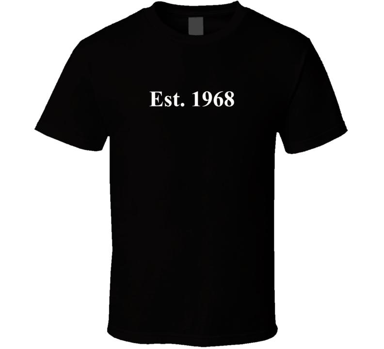 Est.1968 T Shirt