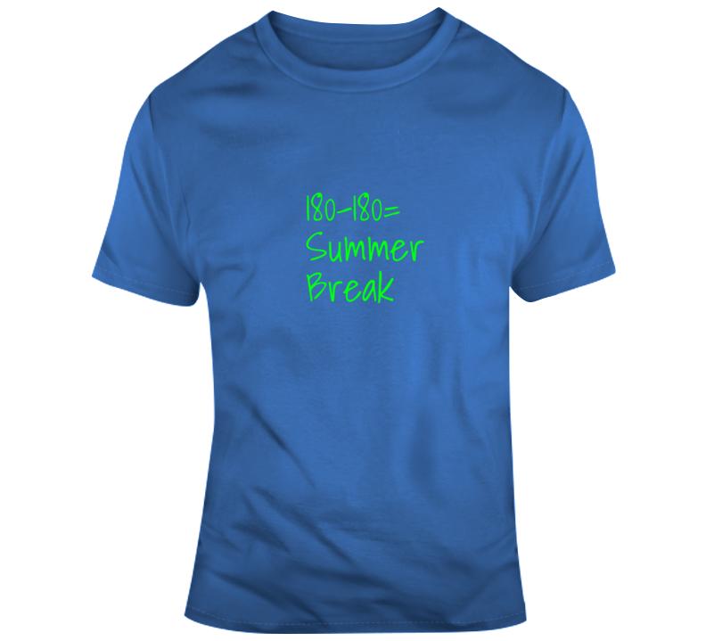 180 Summer Break T Shirt