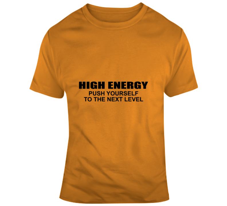 High Energy T Shirt