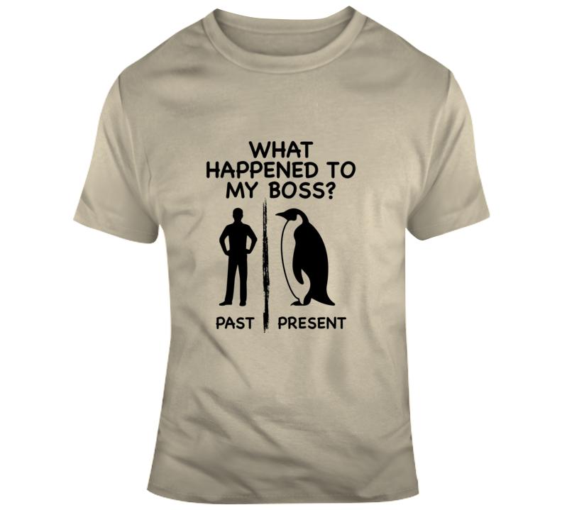 What Happened To My Boss? T Shirt