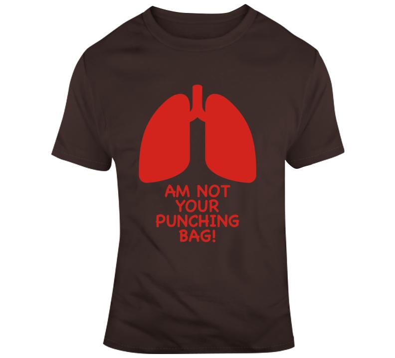 Am Not Your Punching Bag! T Shirt