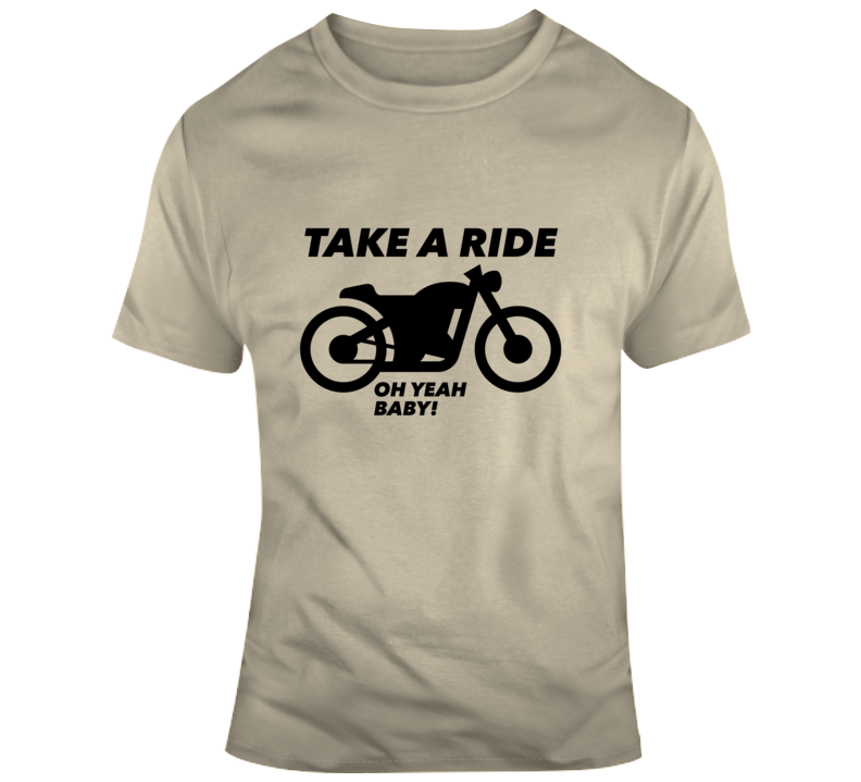 Take A Ride / Motorcycle T Shirt