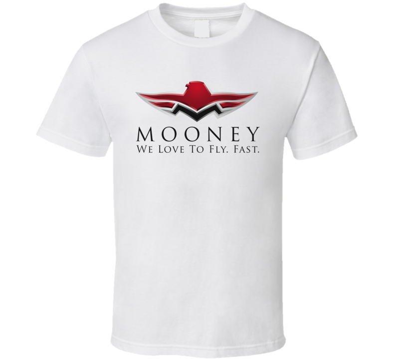 Mooney We Love To Fly Fast T Shirt