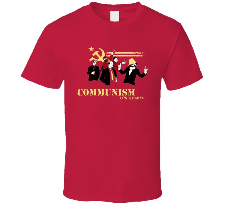 Communism It'S A Party T Shirt
