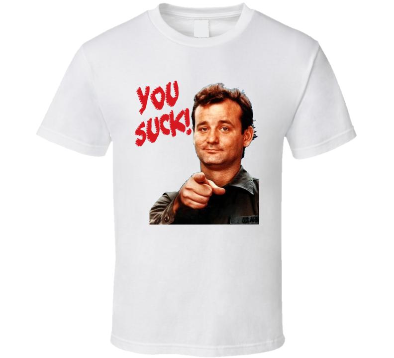 Bill Murray You Suck T Shirt