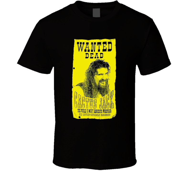 Cactus Jack Wanted Dead Wrestling T Shirt