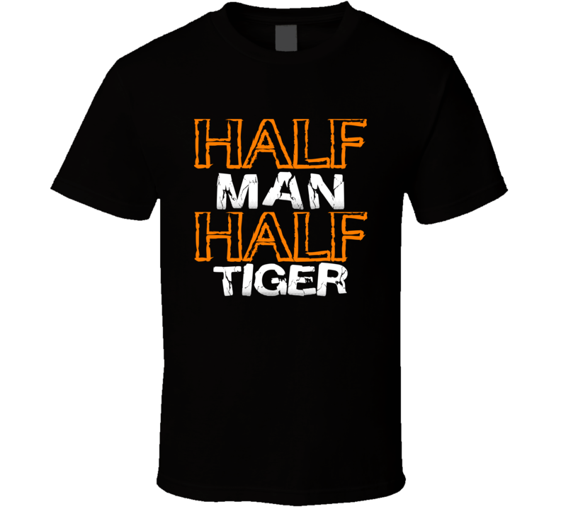 Half Man Half Tiger King Joe Exotic T Shirt