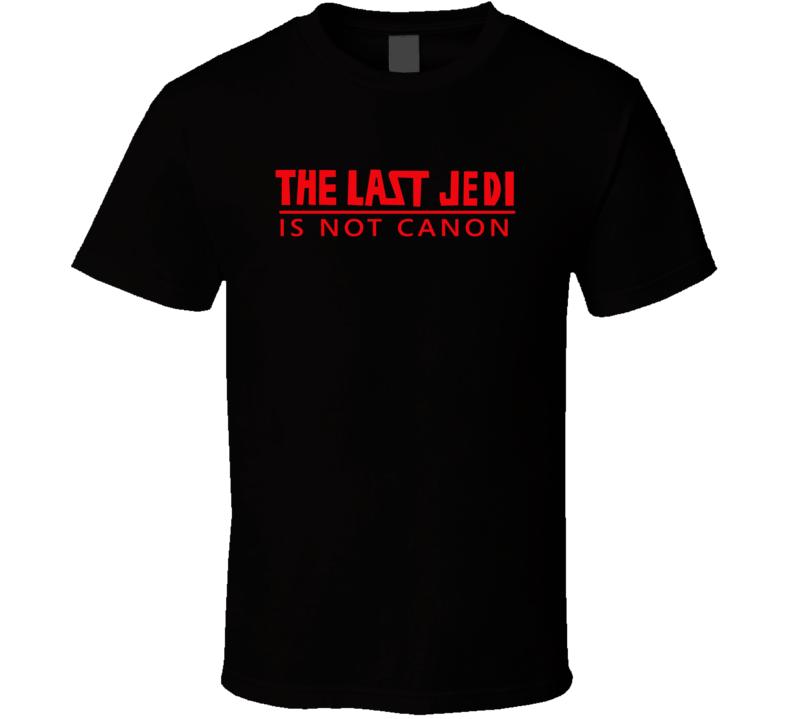 The Last Jedi Is Not Canon Justice League Fan T Shirt