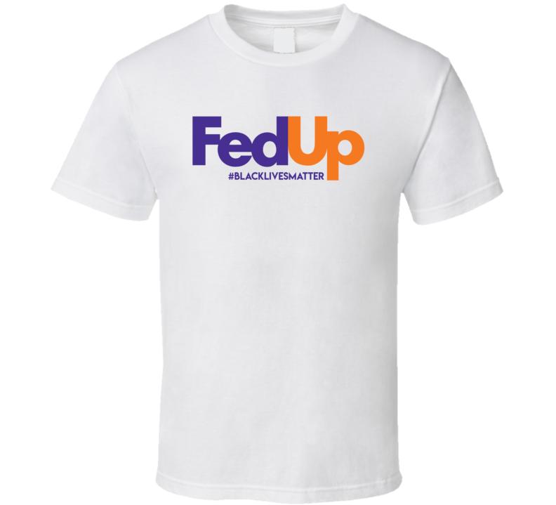 Tiffany Haddish Fed Up Black Live Matter T Shirt