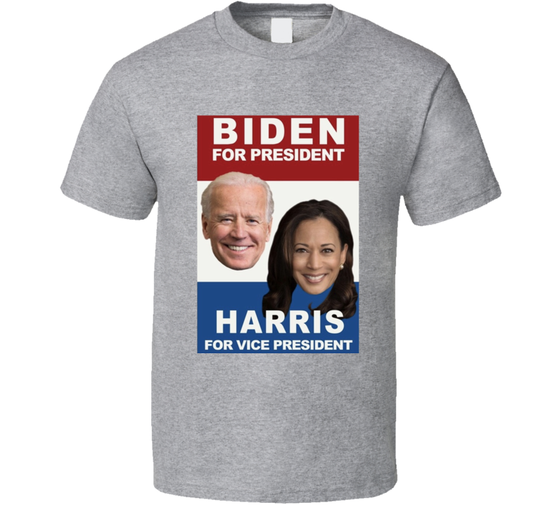 Joe Biden For President Kamal Harris Vice President T Shirt