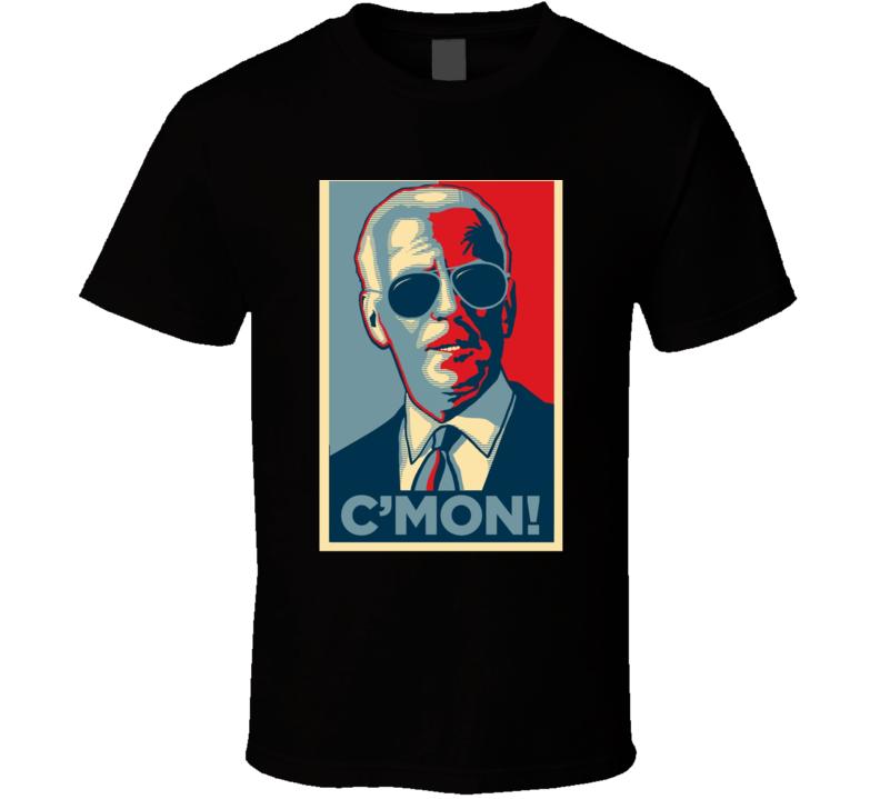Joe Biden Hope Poster Come On Cmon T Shirt