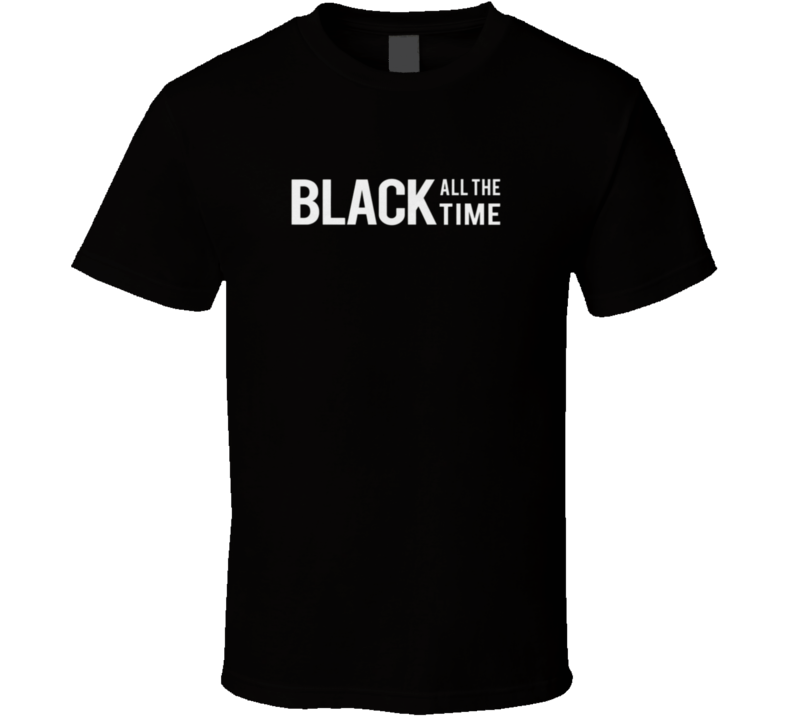 Black All The Time Blm Milwaukee T Shirt