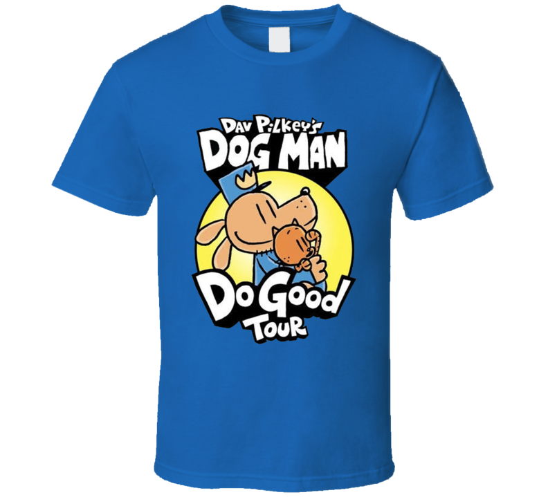 Dog Man Do Good Tour Popular Childrens Books T Shirt