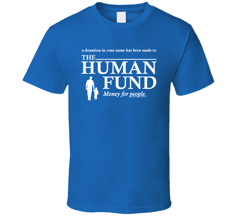 The Human Fund Donation Costanza T Shirt