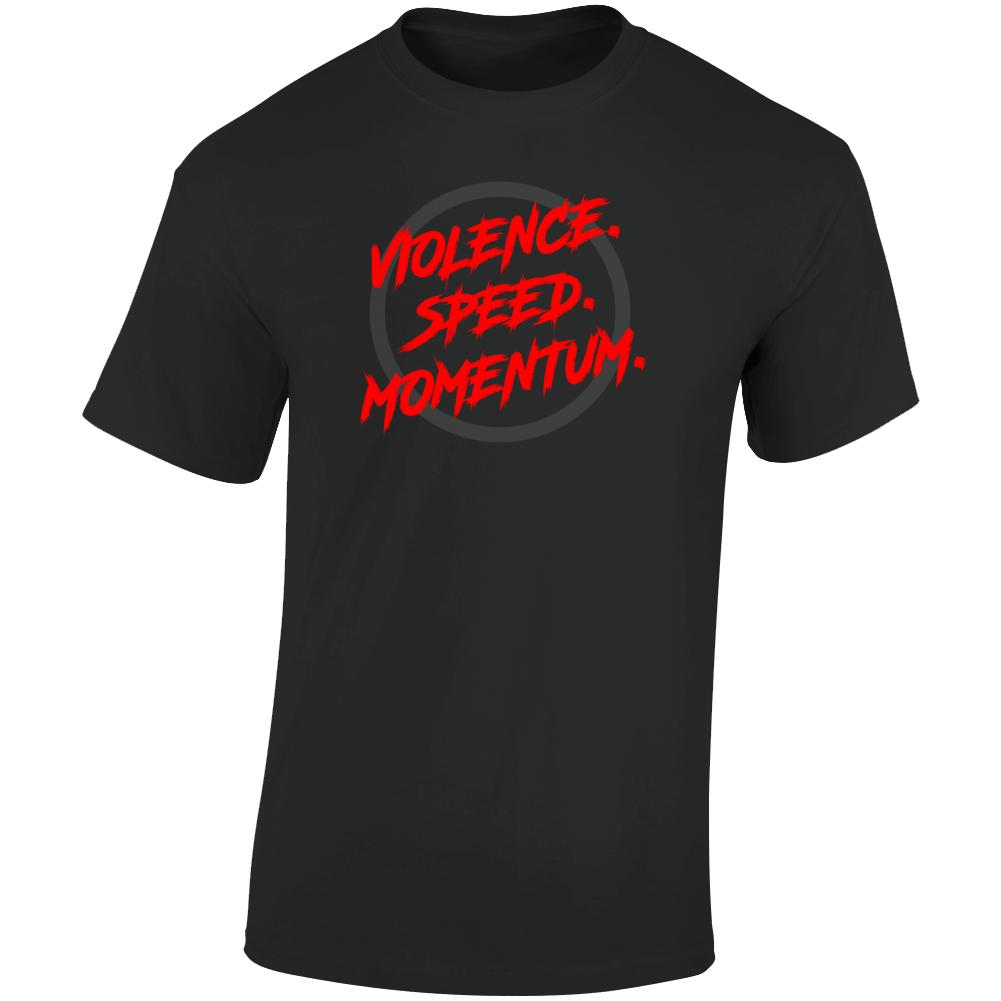 Violence. Speed. Momentum. Dr. Disrespect T Shirt