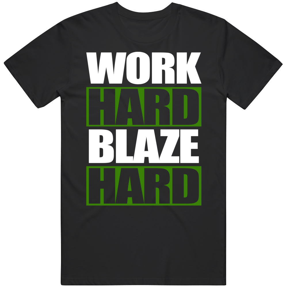 Work Hard Blaze Harder Cannabis Weed Marijuana Smoker Fan T Shirt