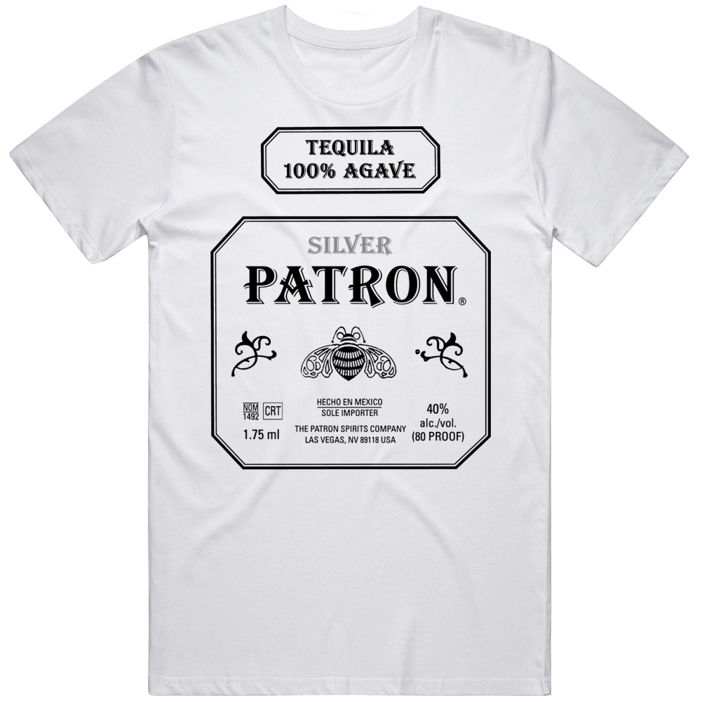 Patron Silver Tequila Mexican Alcohol Drinking Bar Booze Fan T Shirt
