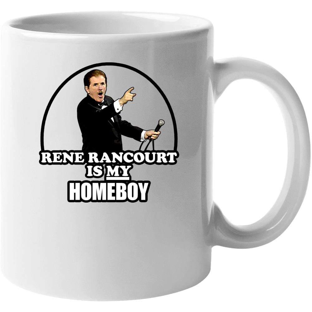 Rene Rancourt Is My Homeboy Boston Anthem Hockey Mug