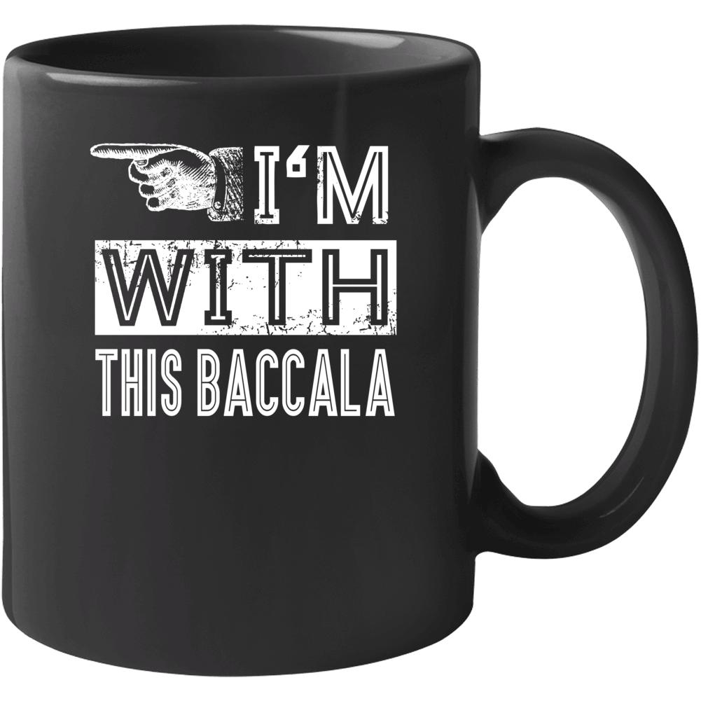I'm With This Baccala Funny Italian Saying Mug