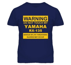 Warning Do Not Touch My YAMAHA RX-135 Funny Motorcycle T Shirt