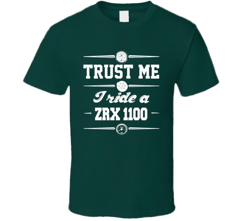 Trust Me I Ride An Kawasaki  ZRX 1100 Motorcycle T Shirt