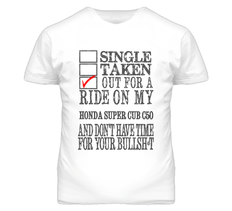 Single Taken Out For A Ride On My HONDA Super Cub C50 Funny Faded Look T Shirt