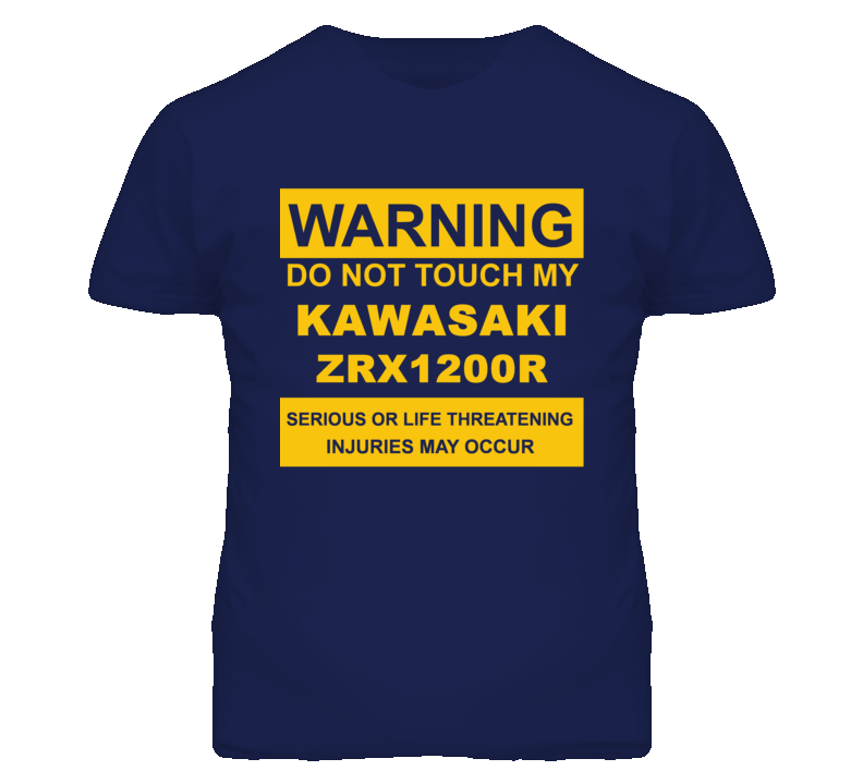 Warning Do Not Touch My KAWASAKI ZRX1200R Funny Motorcycle T Shirt